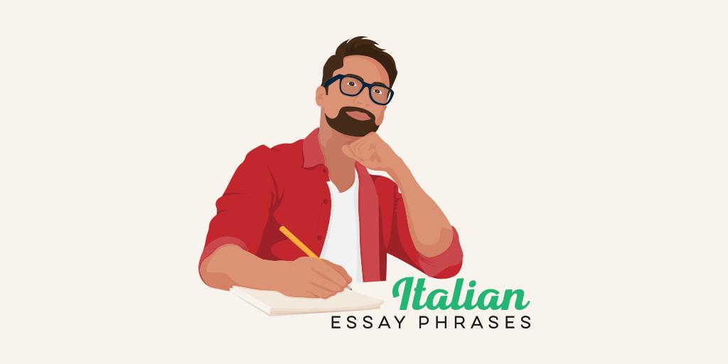 English In Italian: 50 Helpful Italian Essay Phrases To Make Writing A Breeze